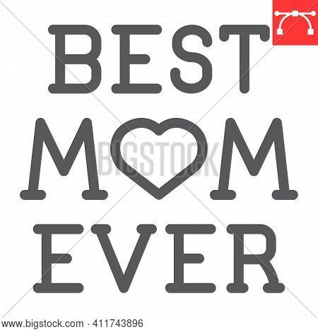 Best Mom Ever Lettering Line Icon, Text And Mothers Day, Best Mom Ever Vector Icon, Vector Graphics,
