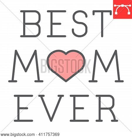 Best Mom Ever Lettering Color Line Icon, Text And Mothers Day, Best Mom Ever Vector Icon, Vector Gra