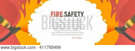 Fire Safety Vector Web Banner. Precautions The Use Of Fire Background Template. Firefighters Fights