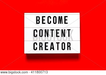 Light Box Become Content Creator On Red Abstract Background . Content Creators And Online Education