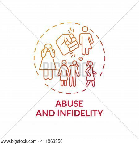 Abuse And Infidelity Concept Icon. Online Family Therapy Types. Fighting With Toxic Relationships Be