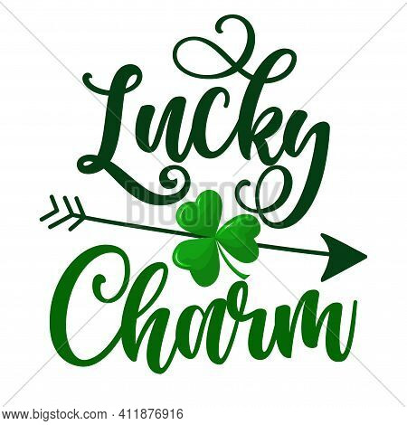 Lucky Charm - Funny St Patrick's Day Inspirational Lettering Design For Posters, Flyers, T-shirts, C