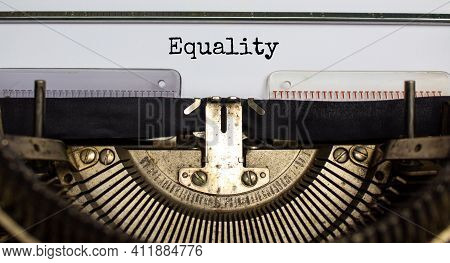 Inclusion And Equality Symbol. The Word 'equality' Typed On Retro Typewriter. Business, Inclusion An