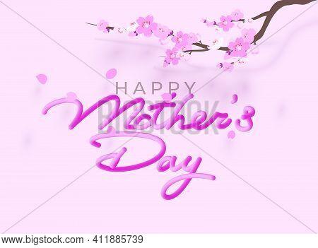 Vector Eps 10. Japanese Flowering, Sakura Blossom. Hand Drawn Lettering Text Mothers Day. Sakura Flo