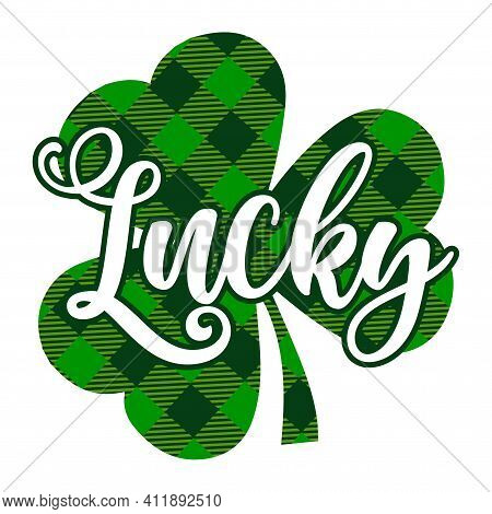 Lucky - Funny St Patrick's Day Inspirational Lettering Design For Posters, Flyers, T-shirts, Cards,