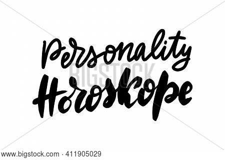 Personality Horoskope. Black Ink Handwriting. Astrology Natal Birth Chart.