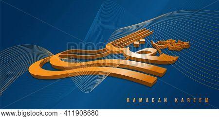Ramadan Kareem Background With 3d Ramadan Calligraphy Design. Arabic Text Mean Is Ramadan Kareem. Go