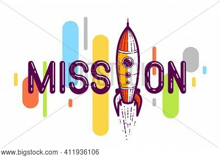 Mission Word With Rocket Instead Of Letter I, Science And Business Concept, Vector Conceptual Creati