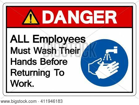 Danger All Employees Must Wash Their Hands Before Returning To Work Symbol Sign,vector Illustration,