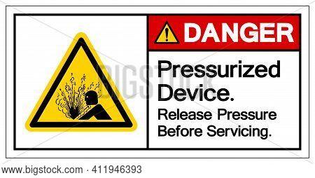 Danger Pressurized Device Release Pressure Before Servicing Symbol Sign, Vector Illustration, Isolat