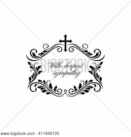Obituary Memorial Lettering And Floral Ornament With Cross Isolated Monochrome Frame. Vector Grief T