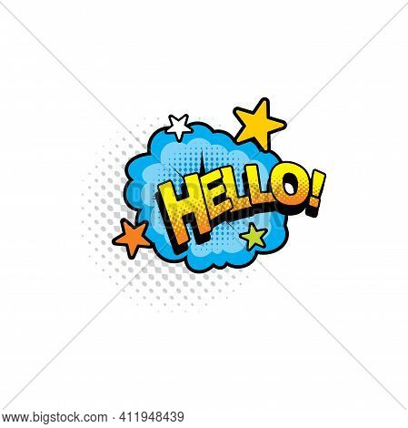 Pop Art Comic Cloud, Hello Chat Message Isolated Cartoon Sticker Tag With Stars. Vector Hallo Hullo
