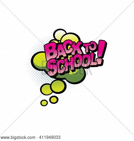 Back To School Invitation To Study On Round Bubbles In Pop Art Style Isolated Icon. Vector Welcome T