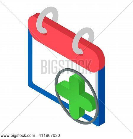 Calendar Add Icon. Isometric Illustration Of Calendar Add Vector Icon For Web