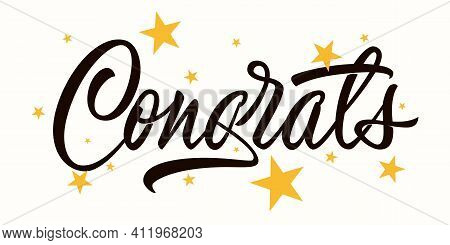 Congrats - Calligraphic Inscriptions On Light Background With Stars. Lettering Design For Congratula