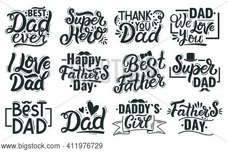 Happy Fathers Day Lettering. Hand Drawn Lettering Quotes, Best Dad Calligraphy Phrases. Fathers Day