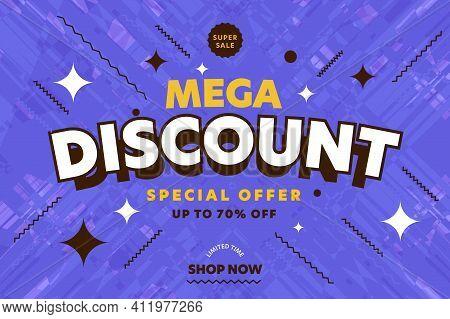 Mega Discount Super Sale Special Offer Limited Time Banner. Up To Seventy Percent Sell Off Color Des