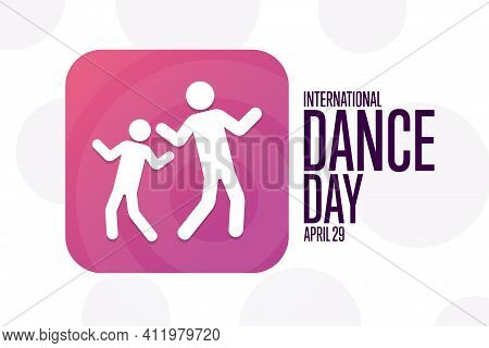 International Dance Day. April 29. Holiday Concept. Template For Background, Banner, Card, Poster Wi