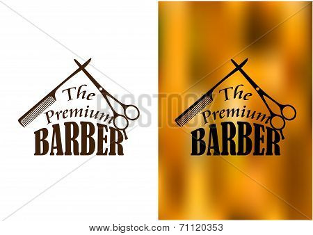 Retro barber shop icon, logo, emblem or insignia with an comb, scissors and the text The Premium Barber poster