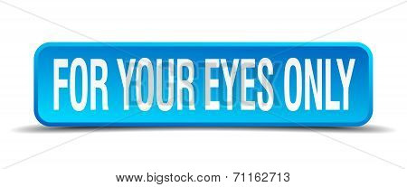 For Your Eyes Only Blue 3D Realistic Square Isolated Button