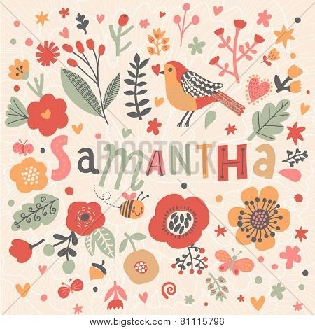 Bright card with beautiful name Samantha in poppy flowers, bees and butterflies. Awesome female name design in bright colors. Tremendous vector background for fabulous designs
