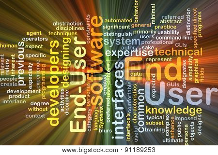 Background concept wordcloud illustration of end user glowing light
