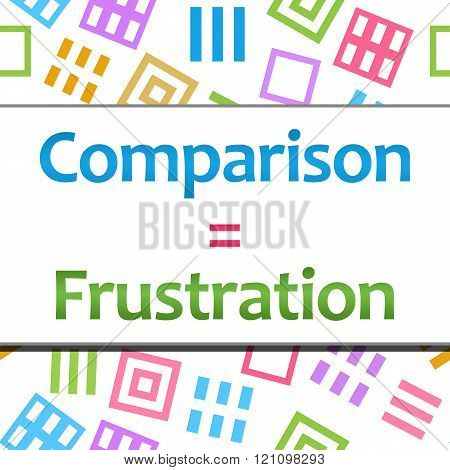 Comparison Equals Frustration Colorful Squares Background