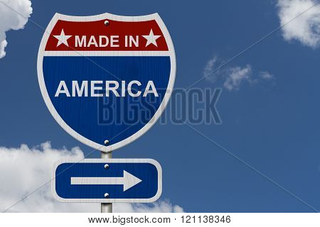 American Made in America Highway Road Sign Red White and Blue American Highway Sign with words Made in America with sky background