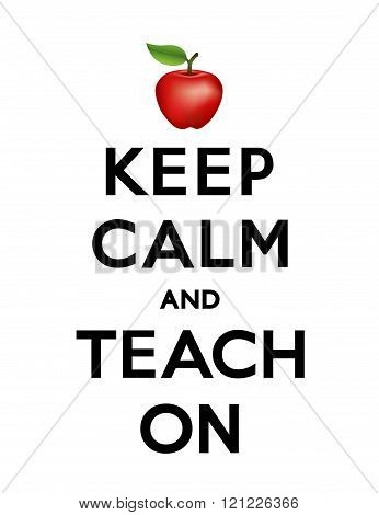 Keep Calm And Teach On Poster
