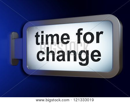 Timeline concept: Time for Change on billboard background