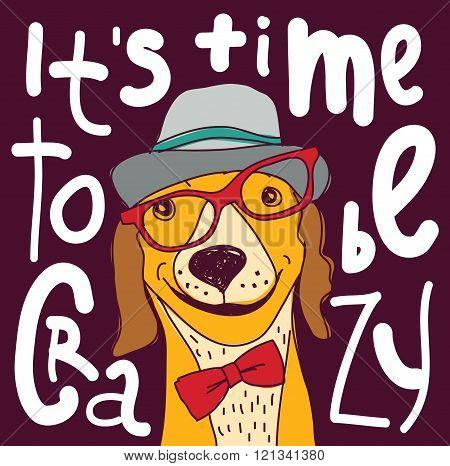 Crazy time hipster dog color poster sign.