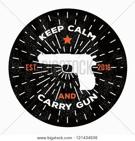 Vector illustration keep calm and carry gun. Image gun. Vector gun logo template to use as a print o