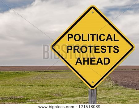 Caution - Political Protests Ahead