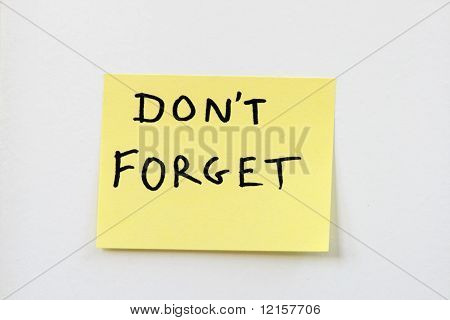Don't Forget On Yellow Sticky Note