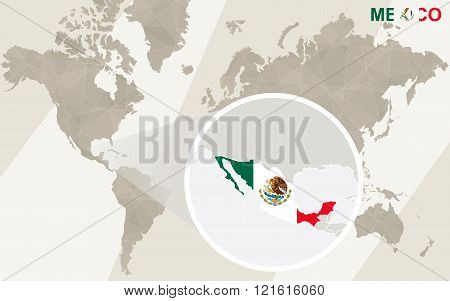 Zoom On Mexico Map And Flag. World Map.