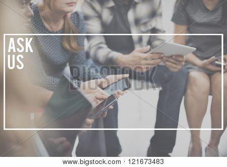 Ask Us Enquire Message Communicate Concept
