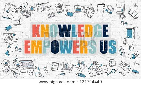 Knowledge Empowers Us Concept with Doodle Design Icons.