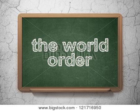 Politics concept: The World Order on chalkboard background