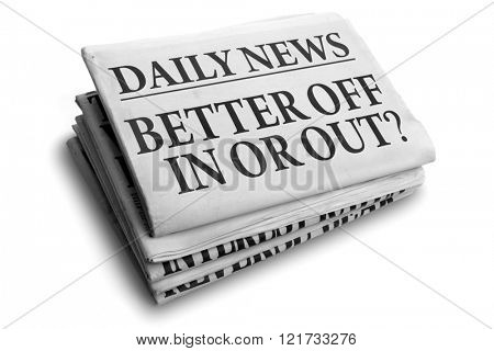 Daily news newspaper headline reading better off in or out concept for referendum or vote to stay or leave