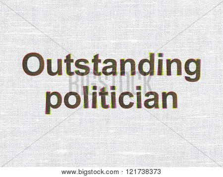 Political concept: Outstanding Politician on fabric texture background