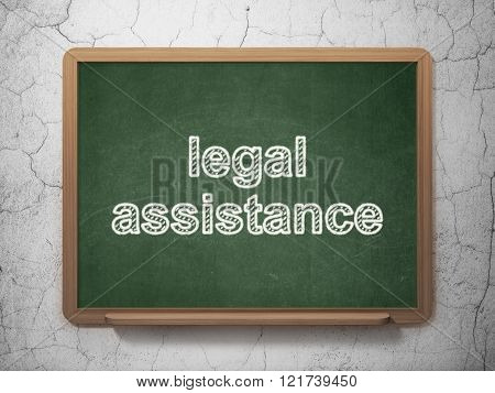 Law concept: Legal Assistance on chalkboard background