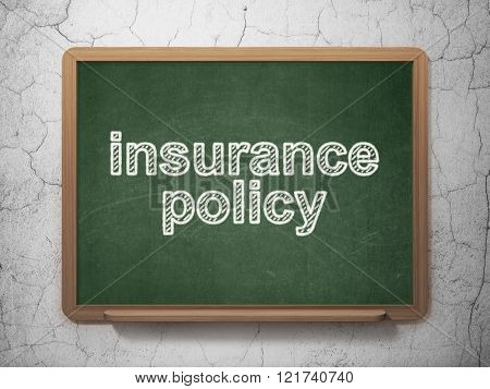 Insurance concept: Insurance Policy on chalkboard background