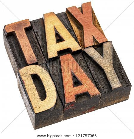 tax day word abstract - isolated text in vintage letterpress wood type
