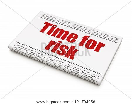 Time concept: newspaper headline Time For Risk