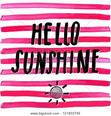 Lettering Romantic Summer Quote Hello Sunshine. Hand Drawn Sketch Typographic Design Sign, Vector Il