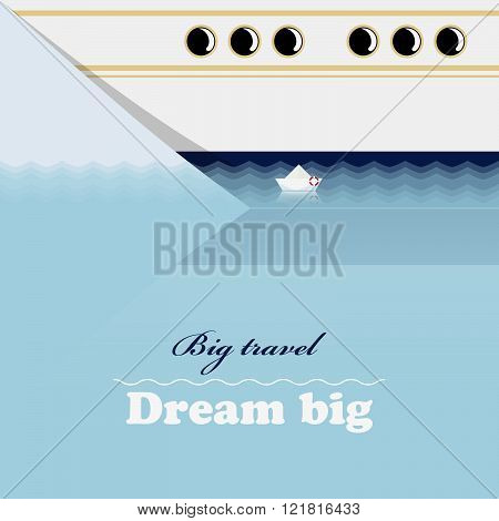 Huge ocean liner, little ship and inspiring lettering Dream big