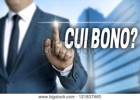 Cui Bono Touchscreen Is Operated By Businessman