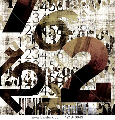 art abstract grunge collage of  number and typo, monochrome  background in brown, black, grey and white colors