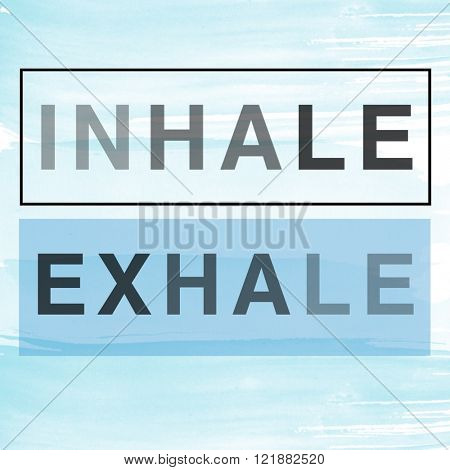 Motivational Quote on watercolor background - Inhale exhale