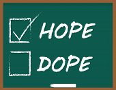 Hope or Dope tick boxes on a blackboard as choices for drug addiction rehabilitation poster